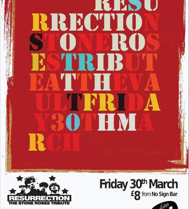 Resurrection : Stone Roses Tribute 30/03/18